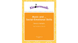 Kindermusik, Benefits Of Music And Social Emotional Skills, 18 months - 3 years