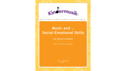 Kindermusik, Benefits Of Music And Social Emotional Skills, 18 months - 3 years, Full Research