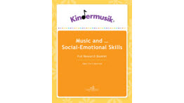 Kindermusik, Benefits Of Music And Social Emotional Skills, 3-5 years, Full Research