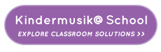 Kindermusik@School - Explore Classroom Solutions